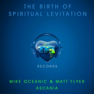 Mike Oceanic & Matt Flyer – The Birth of Spiritual Levitation (TFIR 001)